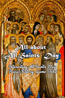 All about All Saints' Day