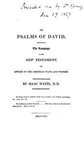 The Psalms and Hymns of the Late Dr. Isaac Watts: Volume 1
