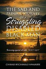 The Sad and Painful Journey of a Struggling Disabled Black Man