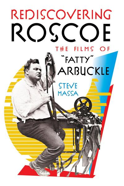 Rediscovering Roscoe The Films Of Fatty Arbuckle