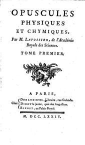 Opuscules Physiques Et Chymiques: Volume1