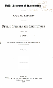 Public Documents of Massachusetts: Being the Annual Reports of Various Public Officers and Institutions ..., Volume 6