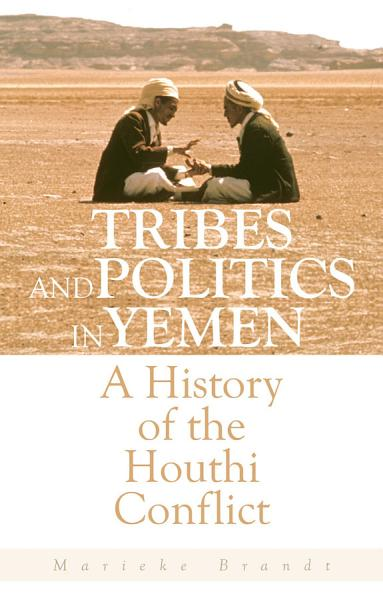 Download Tribes and Politics in Yemen Book