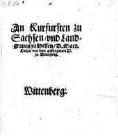An Kurfürsten zu Sachsen, vnd Landgrauen zu Hessen von dem gefangenen D. zu Brunswig