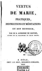 Vertus de Marie: pratiques, instructions et méditations en son honneur