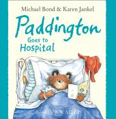 Paddington Goes to Hospital (Read aloud by Davina McCall)