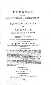 A Defence of the Constitutions of Government of the United States of America, Against the Attack of M. Turgot in His Letter to Dr. Price, Dated the Twenty-second Day of March, 1778: Volume 2