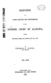 Report of Cases Argued and Determined in the Supreme Court of Alabama: Volume 62