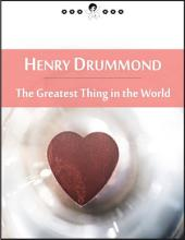 The Greatest Thing in the World: And Other Addresses (New Thought Edition - Secret Library)