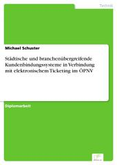 Städtische und branchenübergreifende Kundenbindungssysteme in Verbindung mit elektronischem Ticketing im ÖPNV