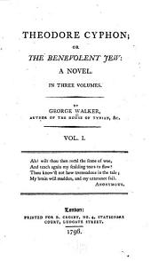 Theodore Cyphon: or, The benevolent Jew. A novel ...