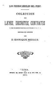Los ferrocarriles del Peru: colección des leyes, decretos, contratos y demas documentos relativos a los ferrocarriles del Peru, Volumen 1