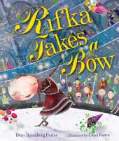 Rifka Takes a Bow: Read-Aloud Edition