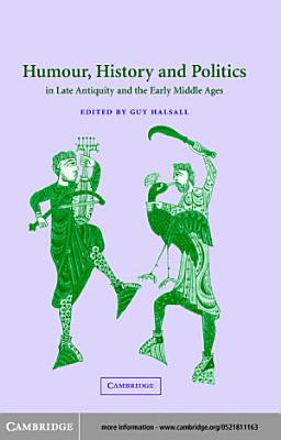 Humour  History and Politics in Late Antiquity and the Early Middle Ages