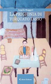 La prigionia di Torquato Tasso