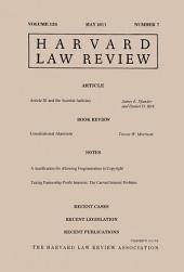 Harvard Law Review: Volume 124, Number 7 - May 2011