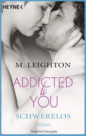 Schwerelos: Addicted to You 2 - Roman