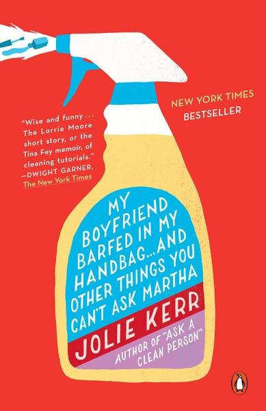 Download My Boyfriend Barfed in My Handbag       and Other Things You Can t Ask Martha Book