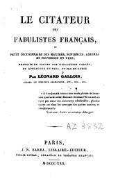 Le citateur des fabulistes français ou petit dictionnaire des maximes, sentences, axiomes et proverbes en vers, extraits de toutes nos meilleurs fables et apologues en vers