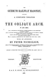The guide to railway masonry: containing a complete treatise on the oblique arch, in four parts, with an appendix