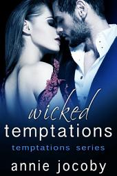 Wicked Temptations: Temptations Series Book Four