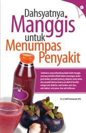 Dahsyatnya Manggis untuk Menumpas Penyakit