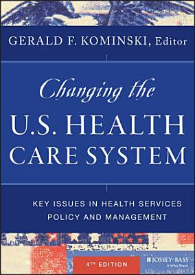 Changing the U S  Health Care System
