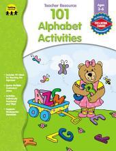 101 Alphabet Activities, Ages 3 - 6