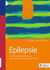 Epilepsie: Die Krankheit erkennen, verstehen und gut damit leben, Ausgabe 4