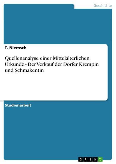 Quellenanalyse einer Mittelalterlichen Urkunde   Der Verkauf der D  rfer Krempin und Schmakentin PDF