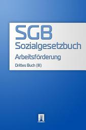 Sozialgesetzbuch (SGB) Drittes Buch (III) - Arbeitsförderung