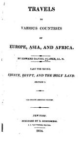 Travels in Various Countries of Europe, Asia, and Africa: Greece, Egypt, and the Holy Land, Volume 2