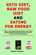 Keto Diet  Raw Food Diet and Eating for Energy