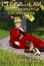 Life and Law: The Steamship Chronicles (Book Four)