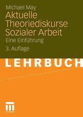 Aktuelle Theoriediskurse Sozialer Arbeit: Eine Einführung, Ausgabe 3