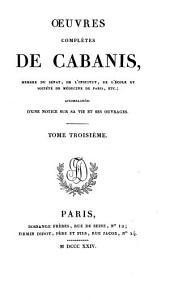 Oeuvres complètes de Cabanis: Révolutions et réforme de la médecine. Rapport fait au Conseil des cinq-cents. Du degré de certitude de la médecine