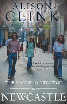 The Man Who Didn t Go To Newcastle PDF