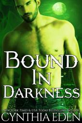 Bound In Darkness (A Vampire/Werewolf Romance)