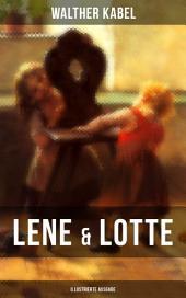 Lene & Lotte (Illustrierte Ausgabe): Kinderbuch-Klassiker: Die sprechende Puppe + Der faule Fritz + Das Maskenfest + Das Rodelroß