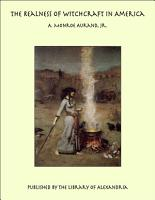 The Realness of Witchcraft in America PDF
