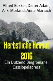 Herbstliche Heimat 2016: Ein Dutzend Bergromane: Cassiopeiapress