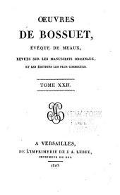 Oeuvres completes de Bossuet, évéque de Meaux: revues sur les manuscrits originaux, et les éditions les plus corrects, Volume22