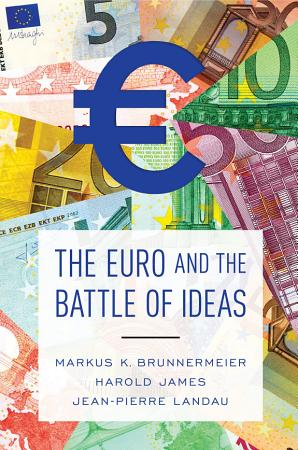 The Euro and the Battle of Ideas PDF