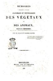 Memoires pour servir a l'histoire anatomique et physiologique des végétaux et des animaux par m. H. Dutrochet