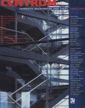 CENTRUM: Jahrbuch Architektur und Stadt 1998 – 1999