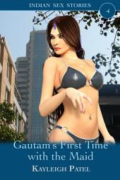 Gautam's First Time with the Maid: Desi Erotica