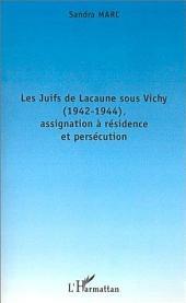 LES JUIFS DE LACAUNE SOUS VICHY (1942-1944), ASSIGNATION À RÉSIDENCE ET PERSÉCUTION