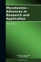 Mycotoxins—Advances in Research and Application: 2013 Edition