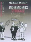 Independents Struggle