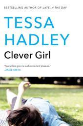Clever Girl: A Novel